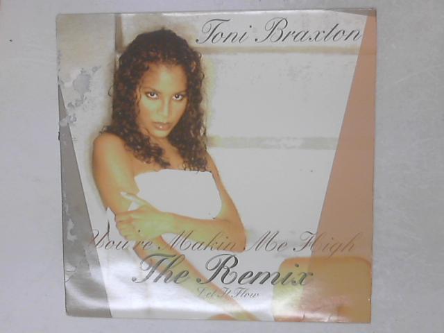 You're Makin' Me High (Remix) / Let It Flow 12in Single by Toni Braxton