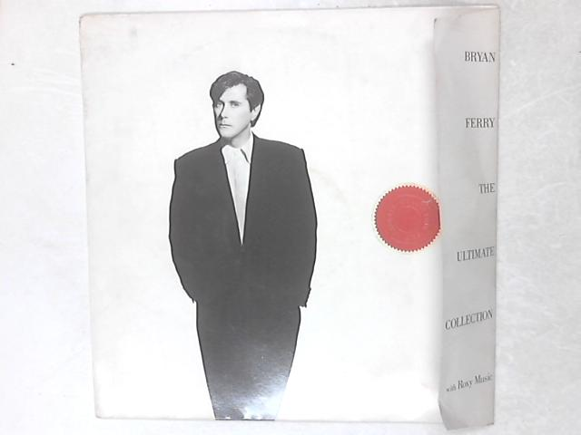 Bryan Ferry - The Ultimate Collection With Roxy Music LP by Bryan Ferry