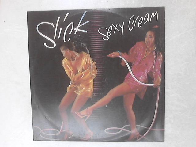 Sexy Cream 12in Single by Slick