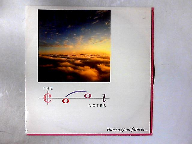 Have A Good Forever 12in By The Cool Notes