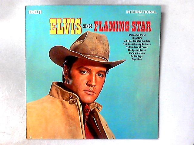 """Elvis Sings """"Flaming Star"""" LP By Elvis Presley"""