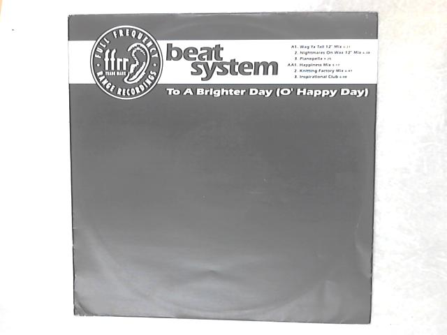 To A Brighter Day (O' Happy Day) 12in Single By Beatsystem