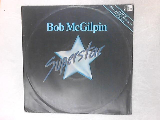 Superstar 12in Single By Bob McGilpin