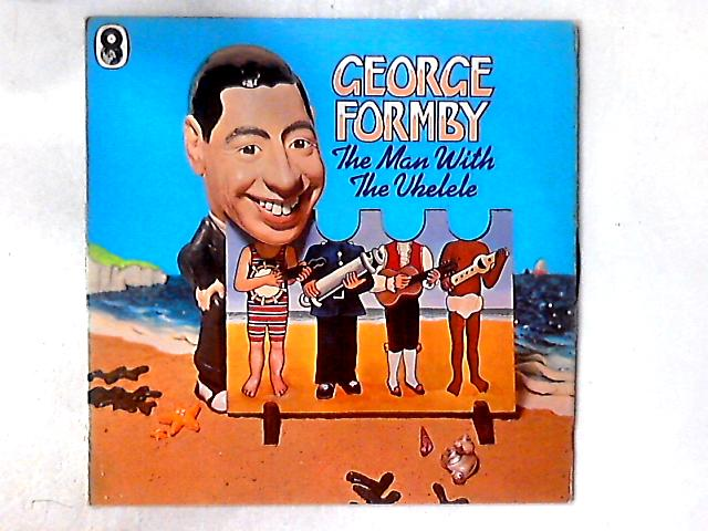 The Man With The Ukelele LP By George Formby