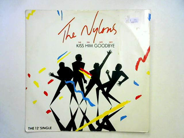 Kiss Him Goodbye 12in 1st By The Nylons