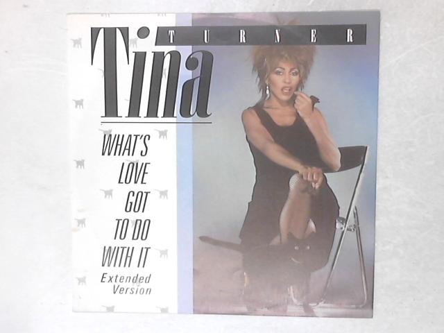 What's Love Got To Do With It (Extended Version) 12in Single By Tina Turner