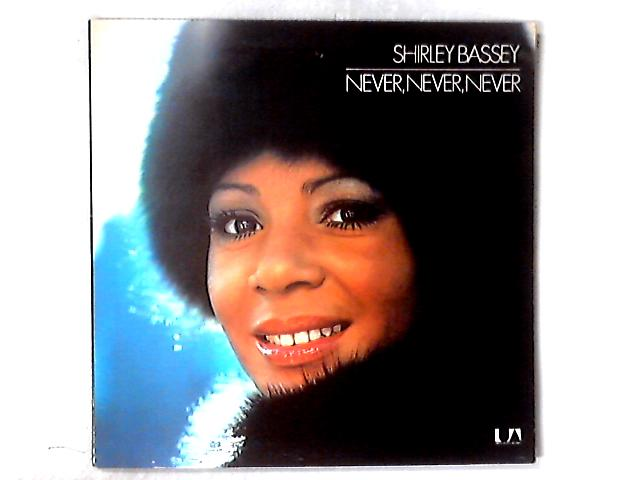 Never, Never, Never LP By Shirley Bassey