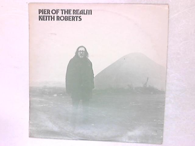 Pier Of The Realm LP By Keith Roberts
