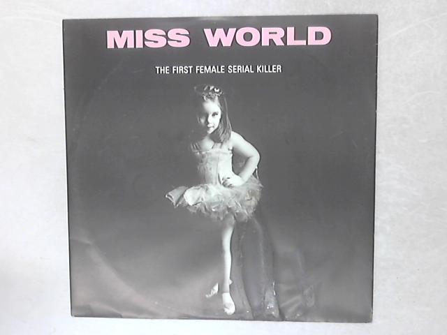 The First Female Serial Killer 12in Single By Miss World