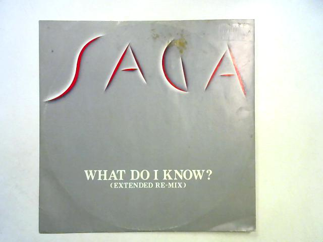 What Do I Know? 12in 1st By Saga