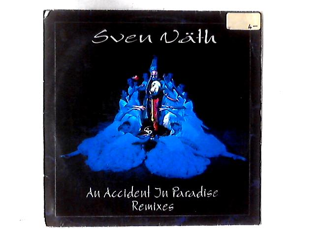 An Accident In Paradise (Remixes) 12in By Sven Väth