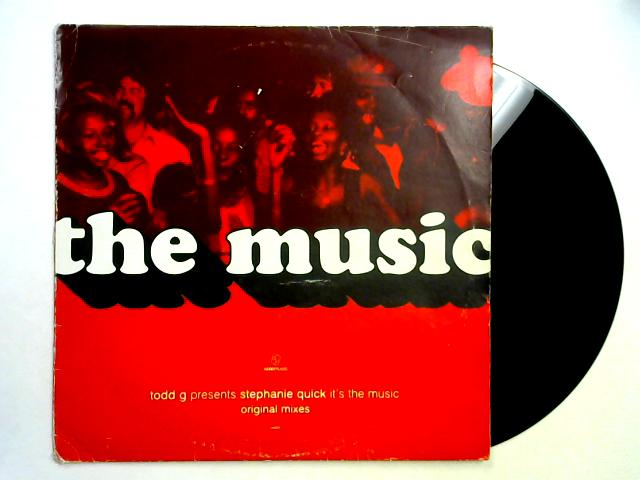 It's The Music (Original Mixes) 12in 1st By Todd Gardner pres. Stephanie Quick