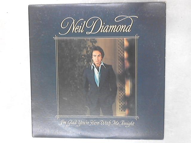 I'm Glad You're Here With Me Tonight LP By Neil Diamond