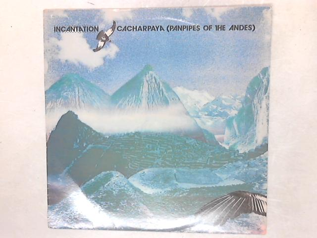 Cacharpaya (Panpipes Of The Andes) LP By Incantation