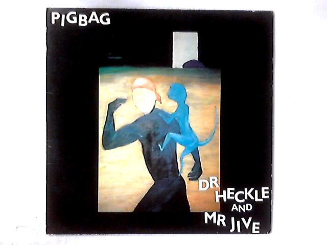 Dr Heckle And Mr Jive LP by Pigbag