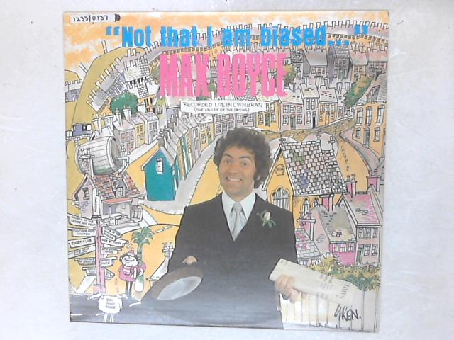 """""""Not That I Am Biased..."""" LP By Max Boyce"""