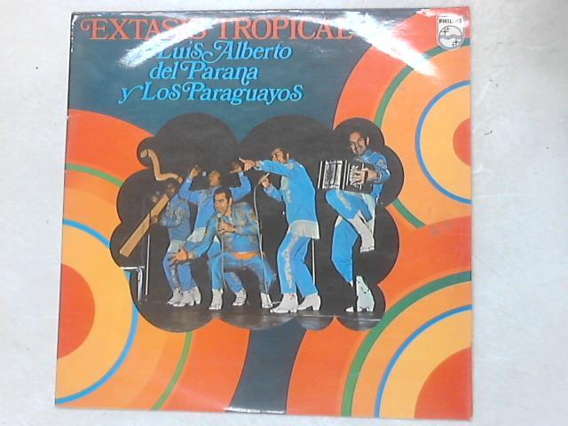 Extasis Tropical LP By Luis Alberto del Parana y Los Paraguayos