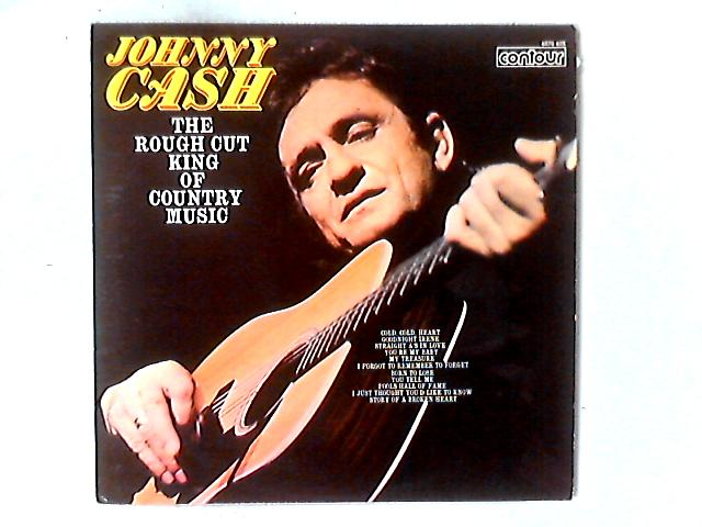 The Rough Cut King Of Country Music LP By Johnny Cash