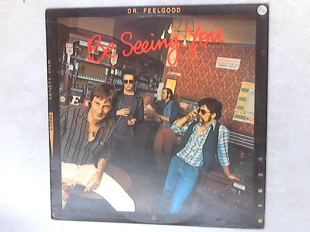 Be Seeing You LP By Dr. Feelgood