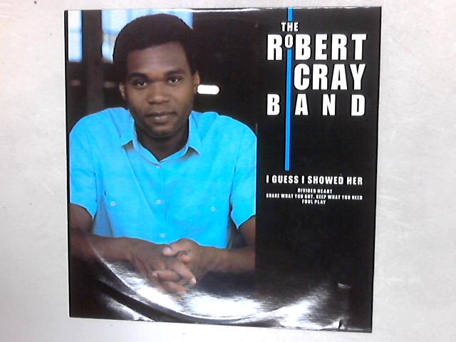 I Guess I Showed Her 12in Single By The Robert Cray Band