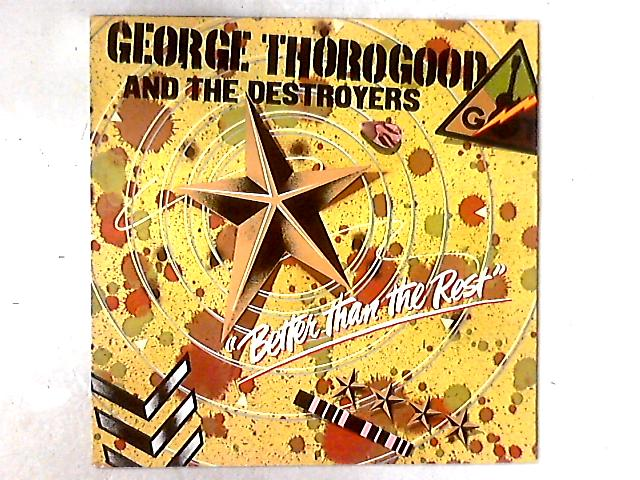 Better Than The Rest LP By George Thorogood & The Destroyers