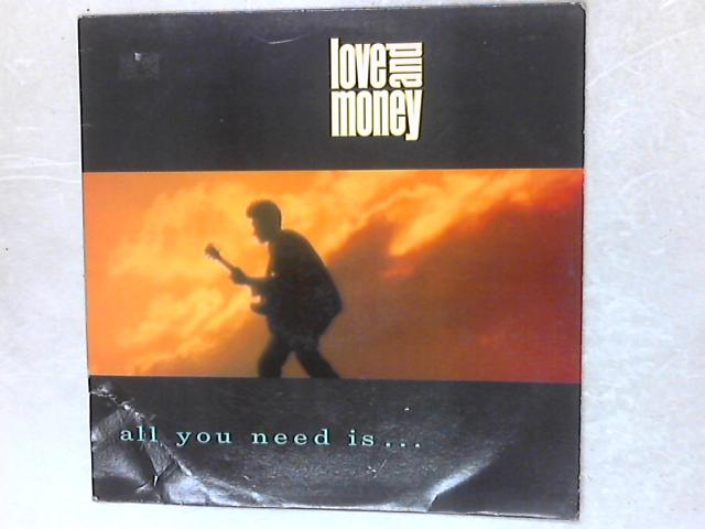 All You Need Is... LP By Love And Money