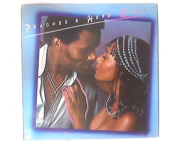 2 Hot! LP by Peaches & Herb