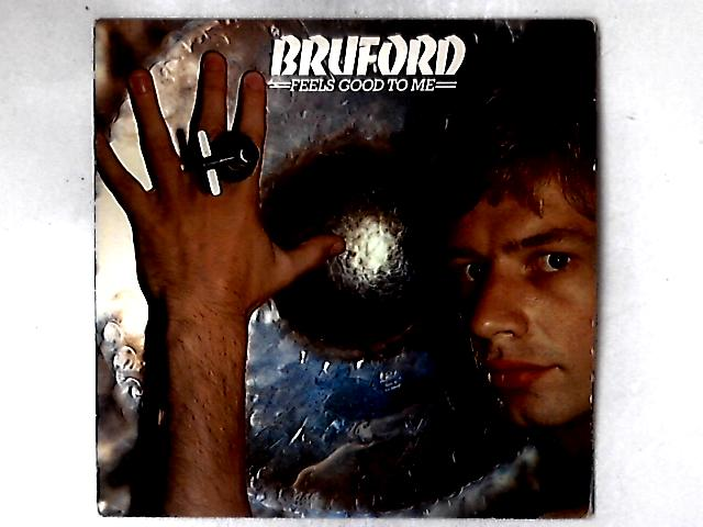 Feels Good To Me LP By Bruford