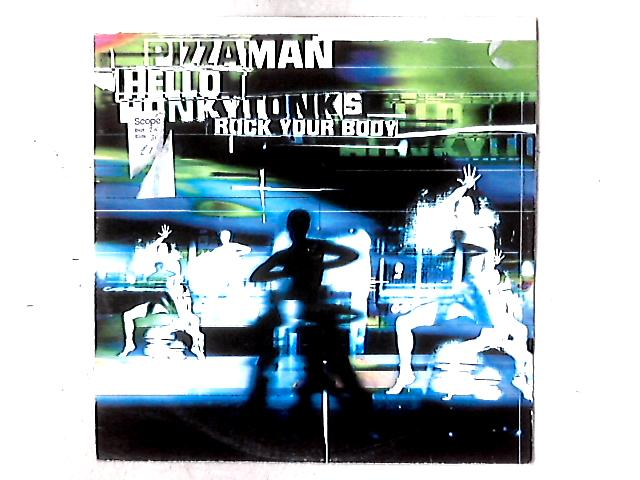 Hello Honky Tonks (Rock Your Body) 12in By Pizzaman