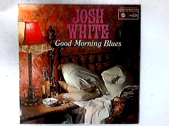 Good Morning Blues - The Josh White Stories LP By Josh White