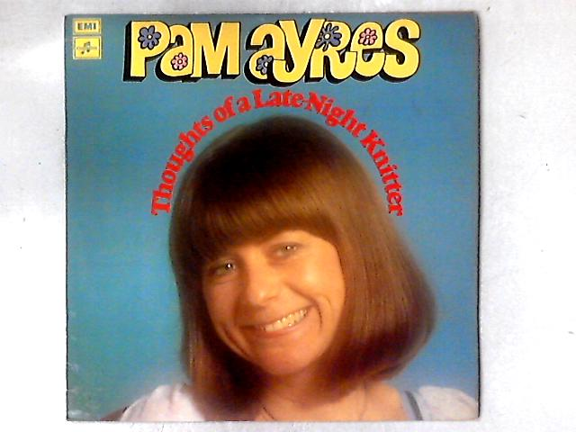 Thoughts Of A Late-Night Knitter LP By Pam Ayres