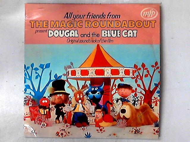 All Your Friends From The Magic Roundabout Present Dougal And The Blue Cat (Original Soundtrack Of The Film) LP by Eric Thompson (3)