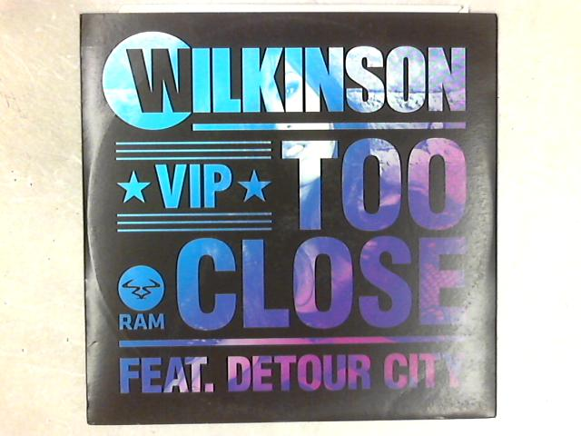 Too Close VIP 12in Single by Wilkinson