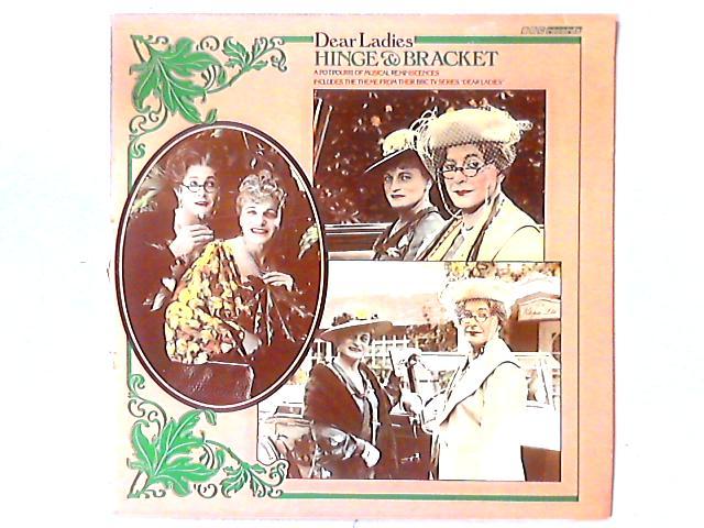Dear Ladies LP By Hinge And Bracket