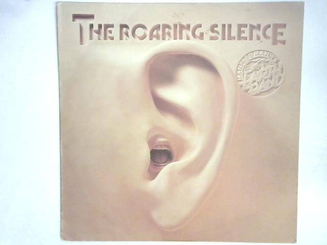 The Roaring Silence LP By Manfred Mann's Earth Band