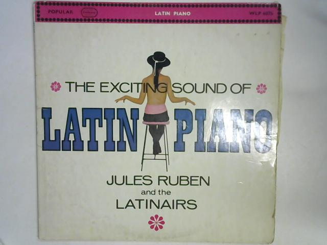 The Exciting Sound Of Latin Piano LP By Jules Ruben And The Latinairs