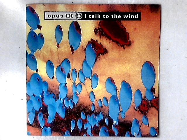 I Talk To The Wind 12in By Opus III