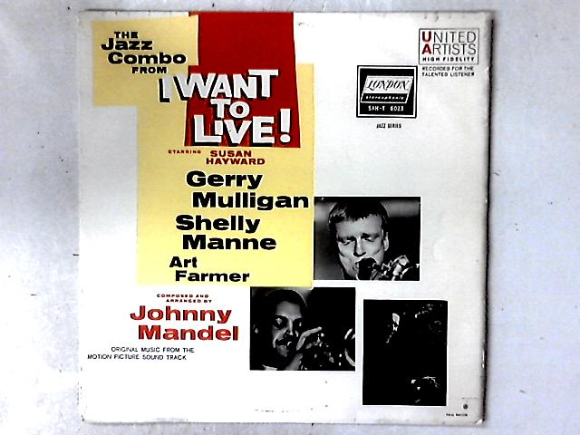 "The Jazz Combo From ""I Want To Live!"" LP By Gerry Mulligan"