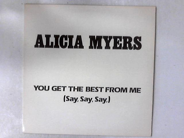 You Get The Best From Me (Say, Say, Say,) 12in by Alicia Myers