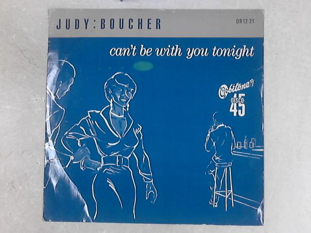 Can't Be With You Tonight 12in Single by Judy Boucher