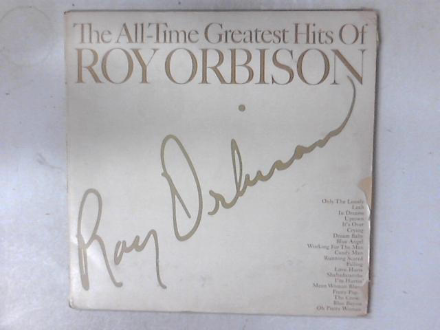 The All-time Greatest Hits Of Roy Orbison LP COMP by Roy Orbison