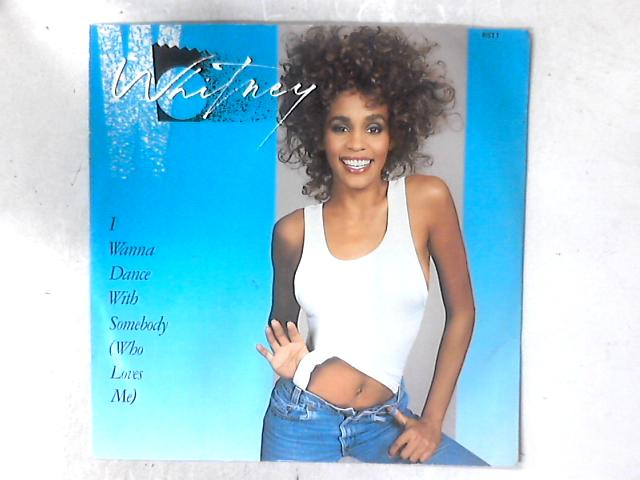 I Wanna Dance With Somebody (Who Loves Me) 12in by Whitney Houston