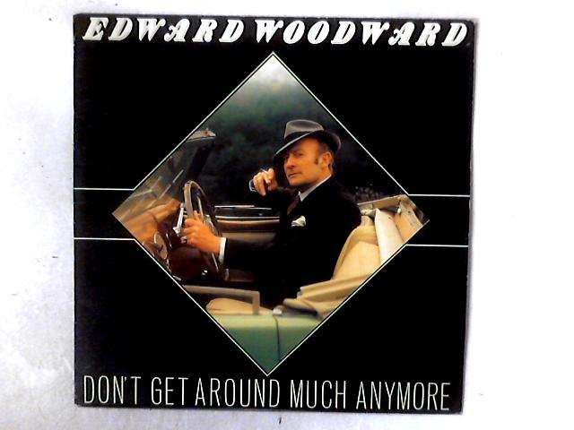 Don't Get Around Much Anymore LP By Edward Woodward