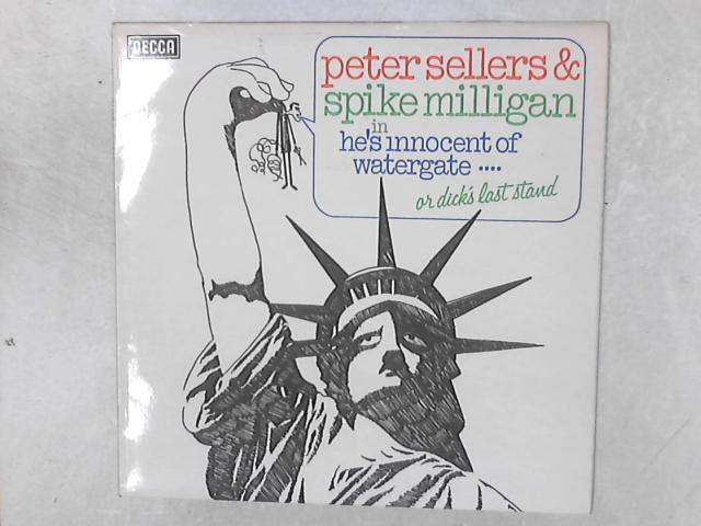 He's Innocent Of Watergate.... Or Dick's Last Stand LP by Peter Sellers & Spike Milligan