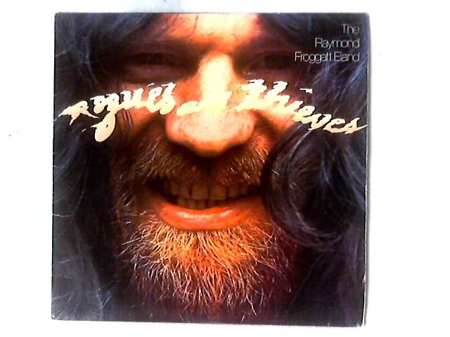 Rogues And Thieves LP By The Raymond Froggatt Band