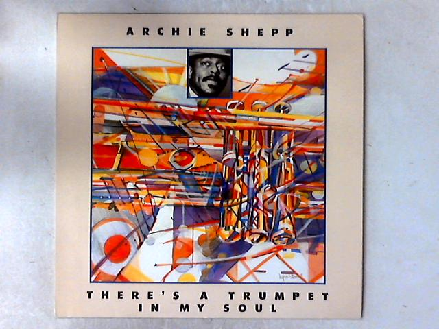 There's A Trumpet In My Soul LP by Archie Shepp