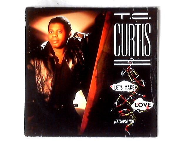 Let's Make Love 12in By T.C. Curtis