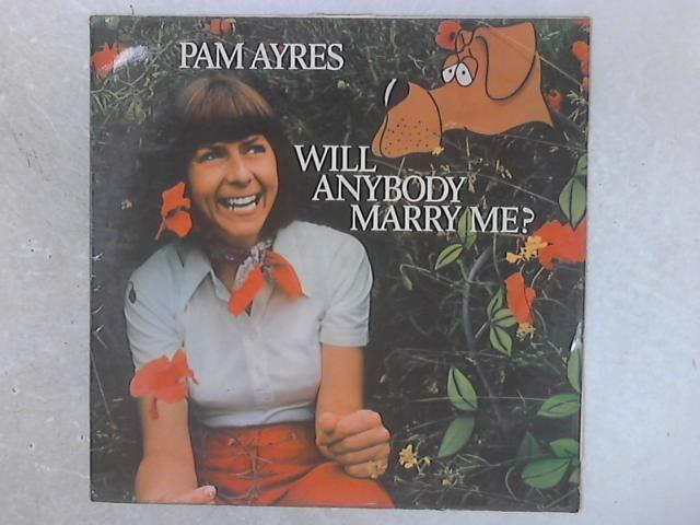 Will Anybody Marry Me? LP By Pam Ayres