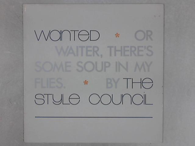 Wanted (Or Waiter, There's Some Soup In My Flies) 12in Single by The Style Council
