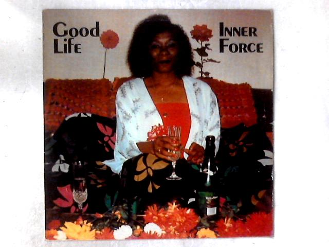 Good Life LP by Inner Force